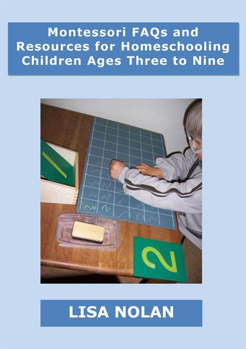 """""""Montessori FAQs and Resources for Homeschooling Children Ages Three to Nine"""": free 60-page PDF by Lisa Nolan."""