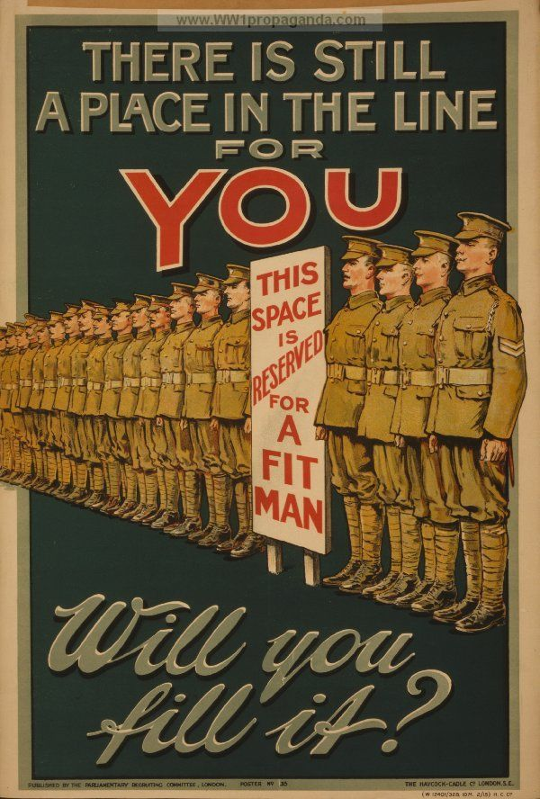is still a place in the line for you. Will you fill it? | British WW1 Propaganda Poster.  I find differences in the way recruiting is now asking about mental preparation along with physical compared to WWI where the concern seems to be only for a