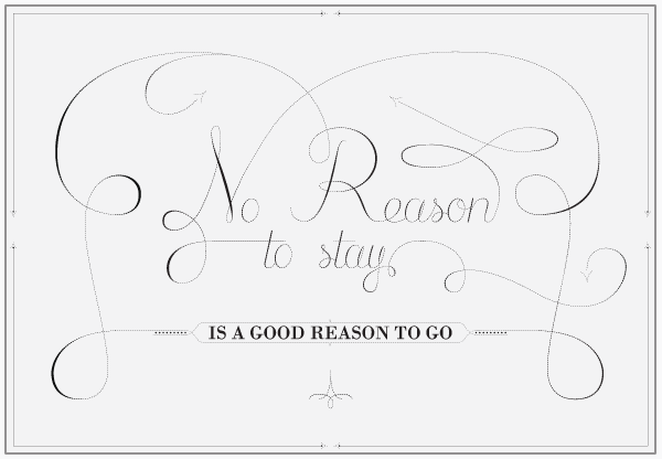 No reason to stay... a custom lettering quote I draw last week