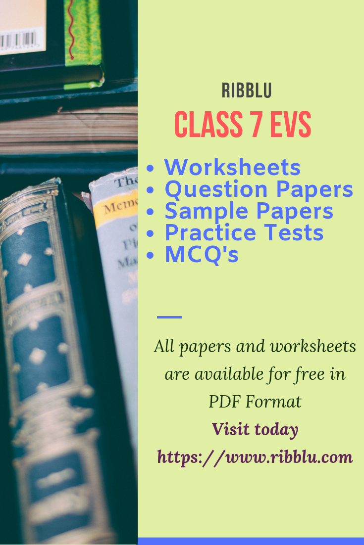 Class 7 Evs Practice Worksheets Papers And Assignments Social Studies Worksheets Question Paper Science Questions [ 1102 x 735 Pixel ]