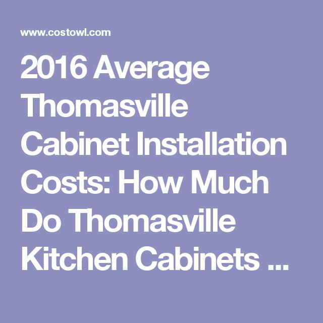 2016 Average Thomasville Cabinet Installation Costs: How