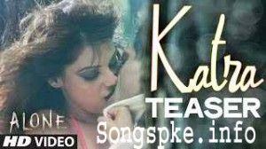 Katra katra me giru alone movie 2015 hd video song ~ all.