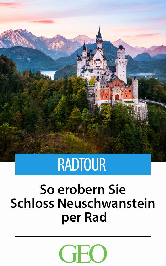 Radtour Im Allgau So Erobern Sie Schloss Neuschwanstein Vom Sattel Aus Radtour Schloss Neuschwanstein Reisen