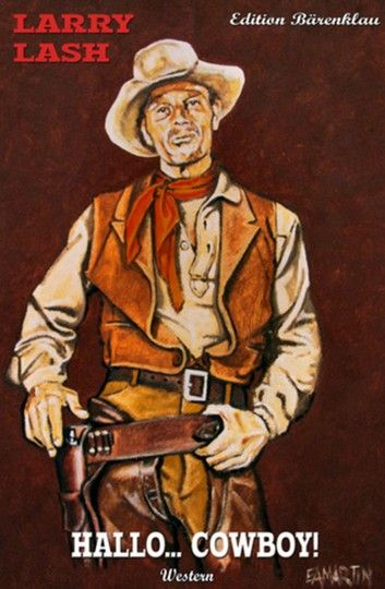 Buy Hallo… Cowboy! by  Larry Lash and Read this Book on Kobo's Free Apps. Discover Kobo's Vast Collection of Ebooks and Audiobooks Today - Over 4 Million Titles!