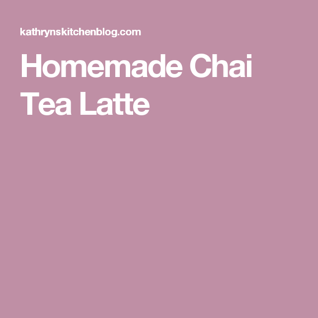 Homemade Chai Tea, Homemade