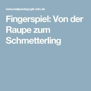 fingerspiel von der raupe zum schmetterling raupe nimmersatt pinterest fingerspiele. Black Bedroom Furniture Sets. Home Design Ideas