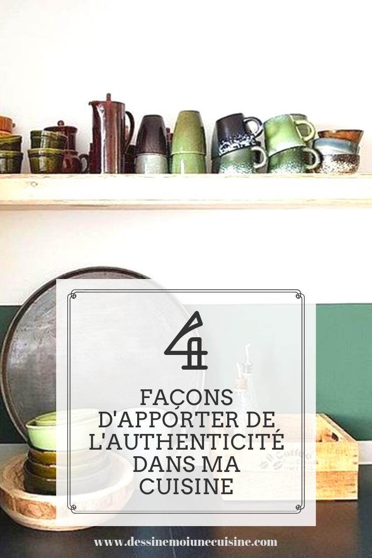 4 Facons D Apporter De L Authenticite Dans Ma Nouvelle Cuisine