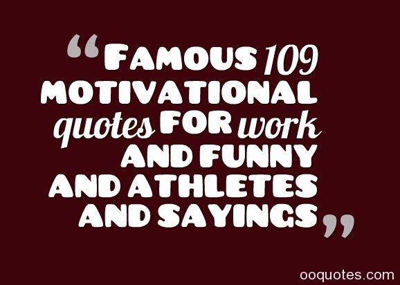 Motivational Work Quotes Unique Motivational Work Quotes And Sayings Quotes We Love  Quotes We Love
