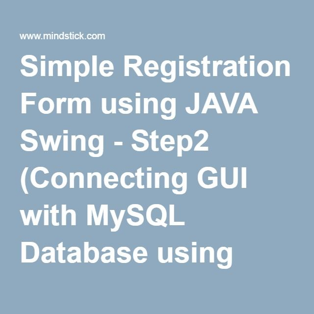 Simple Registration Form Using Java Swing  Step Connecting Gui