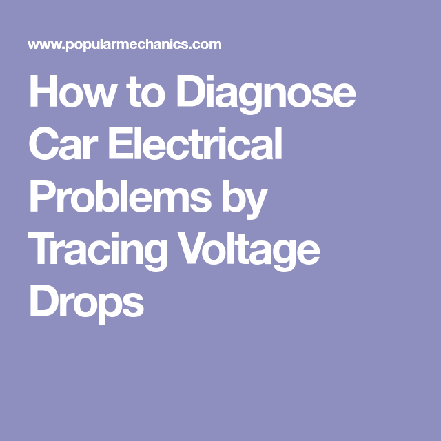 How To Diagnose Car Electrical Problems By Tracing Voltage