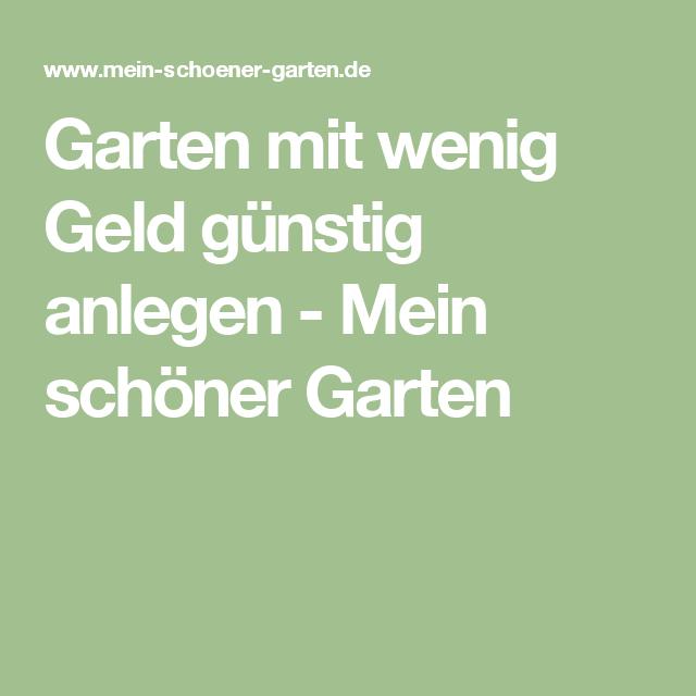 Viel Garten Für Wenig Geld Garten Pinterest Garten Garten