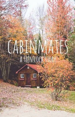 Cabinmates | Johnlock (teenlock) - Going on a school trip into the mountains for a month sounds simple enough. But when...