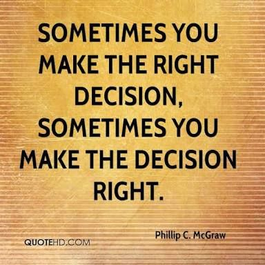Image Result For Did I Make The Right Decision Quotes Quotes