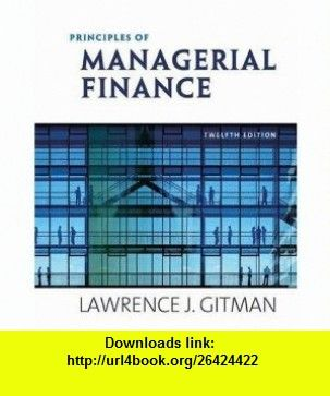 Principles of managerial finance student value edition 12th principles of managerial finance student value edition 12th edition 9780321548504 lawrence j gitman isbn 10 0321548507 isbn 13 978 0321548504 fandeluxe Image collections