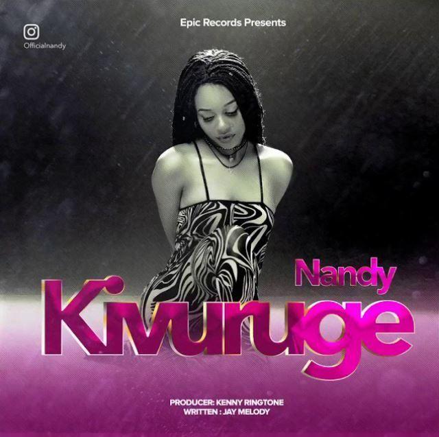 Audio | Nandy Kivuruge | Mp3 Download | Audio | Nandy