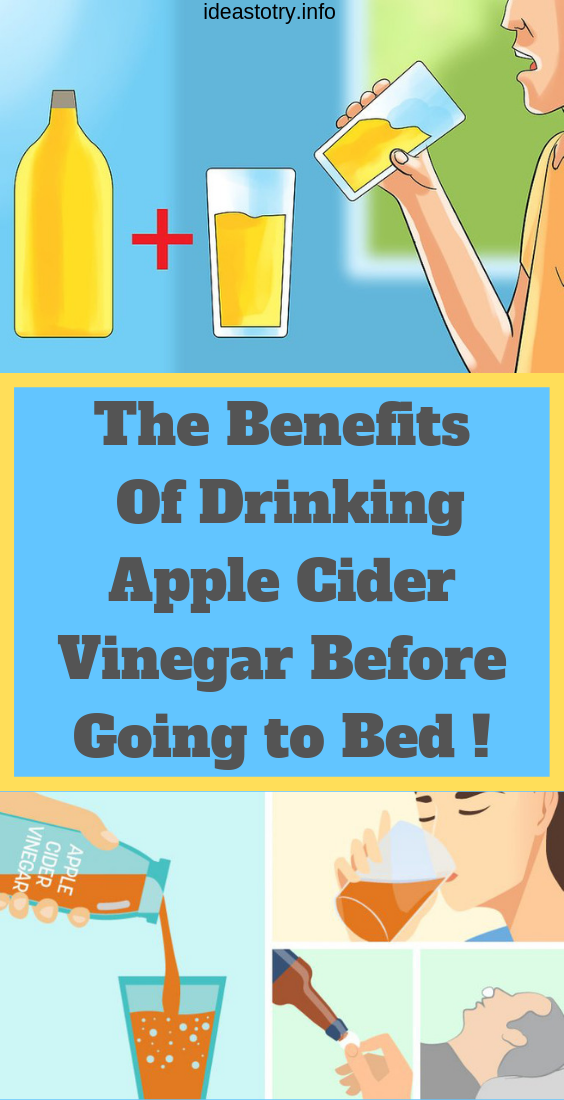 The Benefits Of Drinking Apple Cider Vinegar Before Going To Bed !