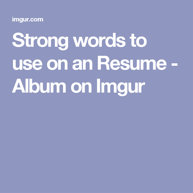 Strong Words To Use In A Resume Strong Words To Use On An Resume  Strong Words Job Resume And Album