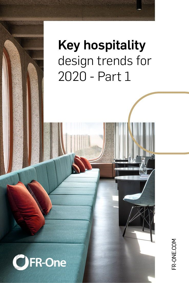 Key Hospitality Design Trends For 2020 You Need To Know Part 1