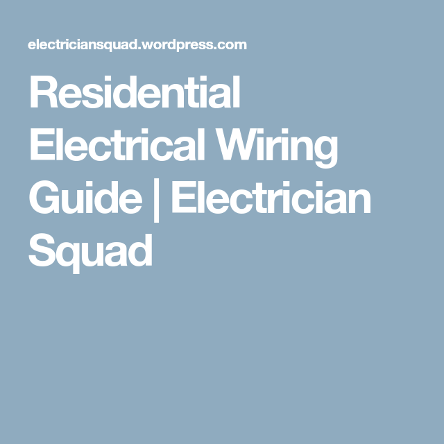 Residential Electrical Wiring Guide | Residential electrical ...