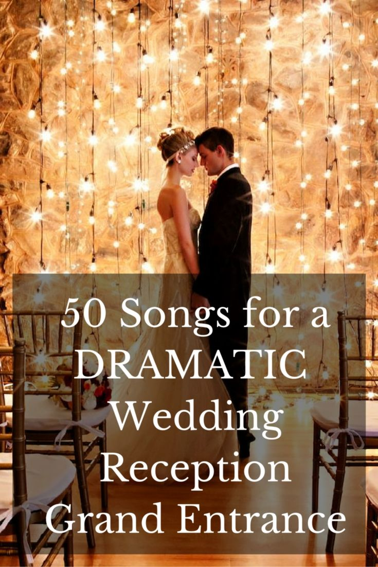 50 Songs For A Dramatic Wedding Reception Grand Entrance Planning