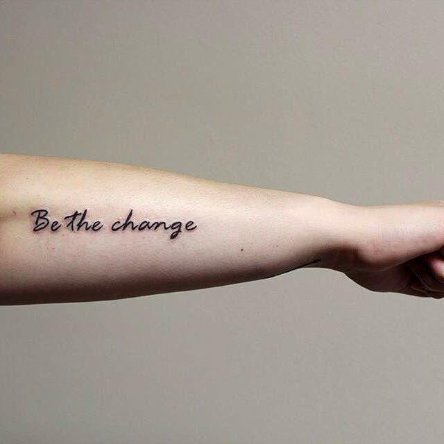 Sii il cambiamento che vuoi vedere nel mondo -Gandhi (tatuato da Paul a Mind's E …