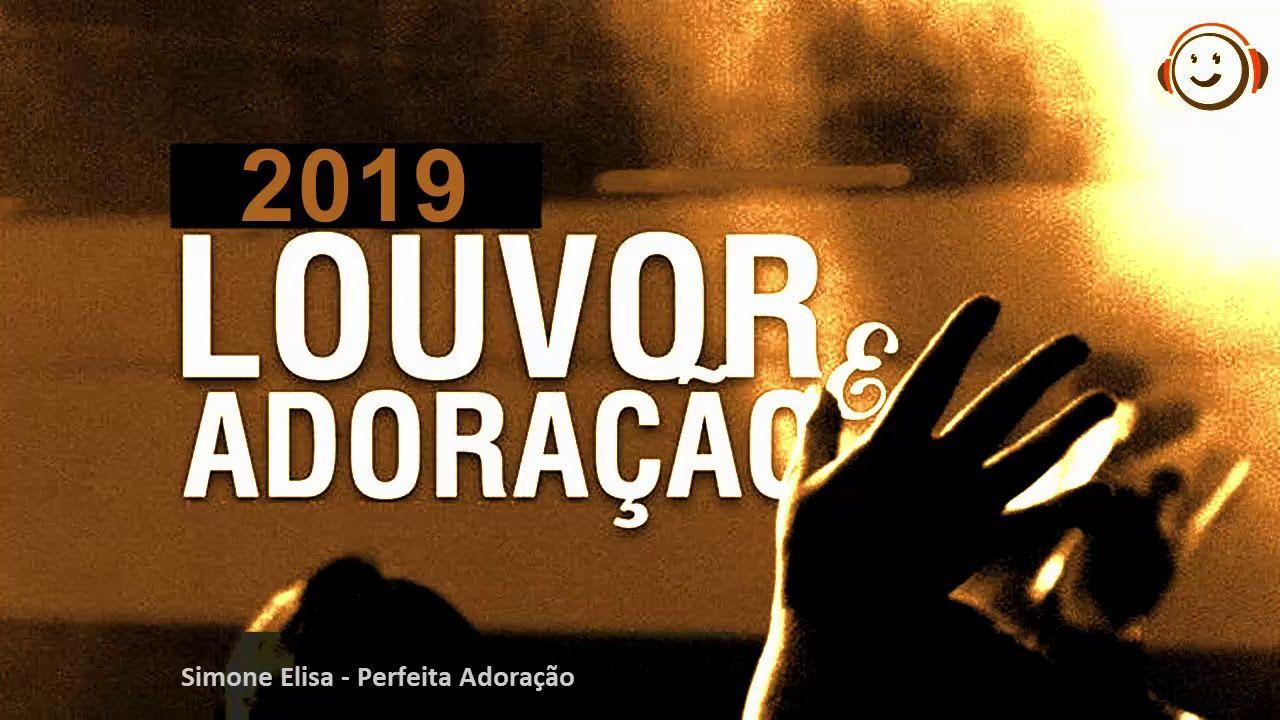 As Melhores Louvor E Adoracao Mais Tocadas Gospel 2019 Lista Das