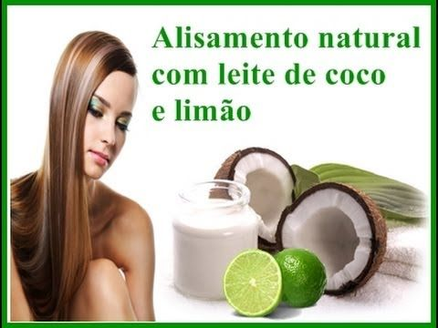 Alisar o cabelo com leite de coco e limão | Receita Naturais