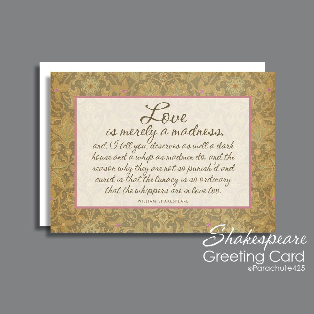 Romantic Valentine, Shakespeare quote, Love Is Merely A Madness, Valentine card, romantic anniversary, Shakespeare card, wedding card by Parachute425 on Etsy