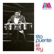 Tito Puente, El Rey - A Man and His Music