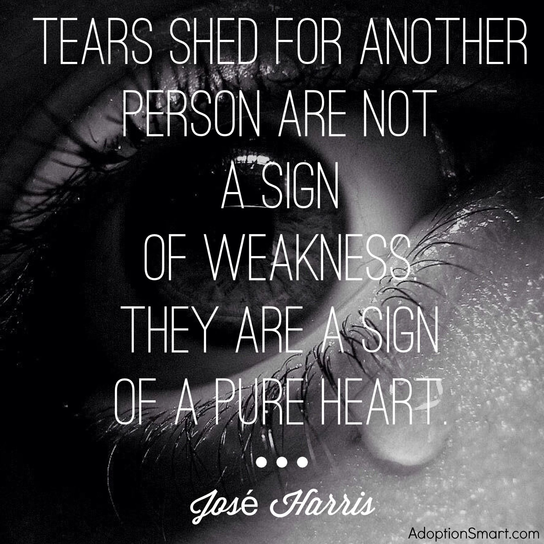 tears shed for another person are not a sign of weakness they are tears shed for another person are not a sign of weakness they are a sign
