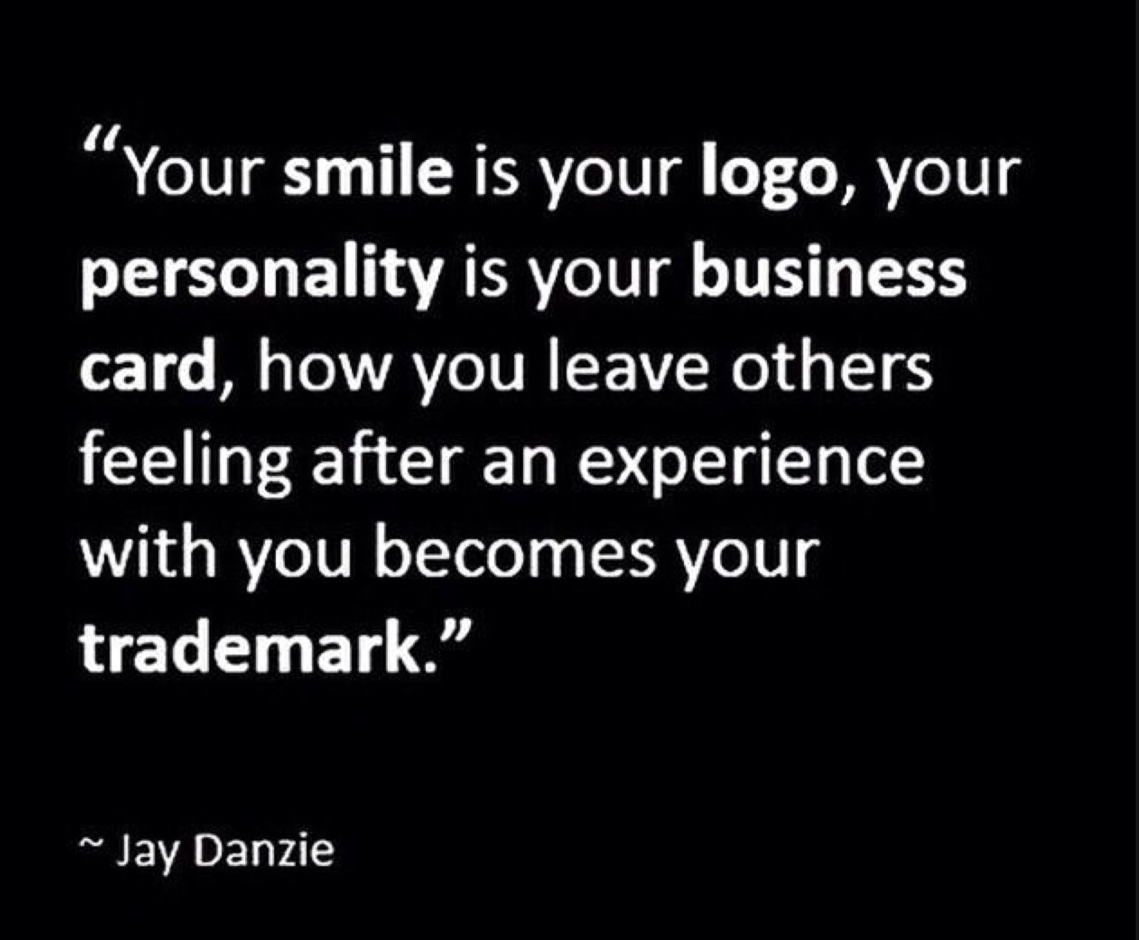 """Your smile is your logo…"""