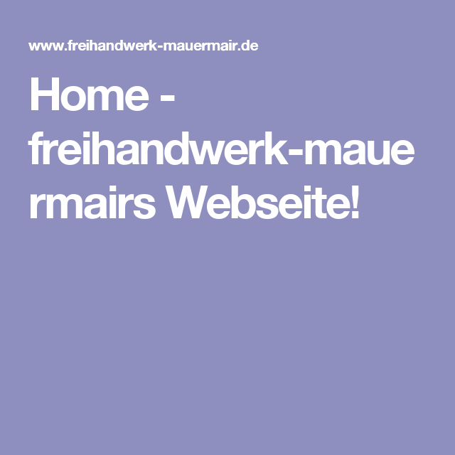 Home - freihandwerk-mauermairs Webseite!