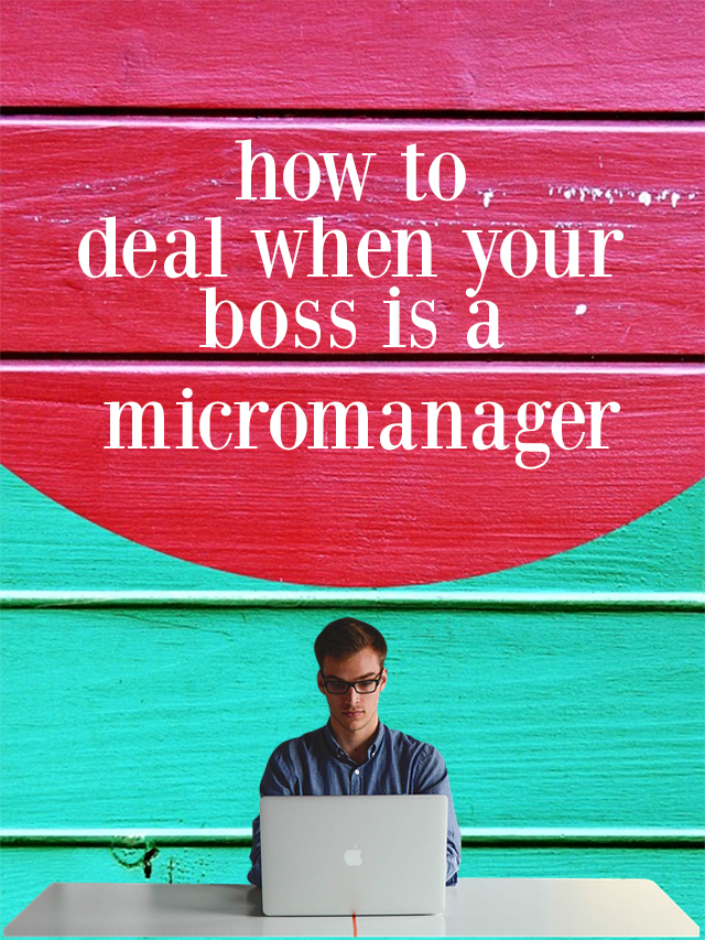What To Do When Your Boss Is A Micromanager Micromanaging Boss Boss Bad Boss