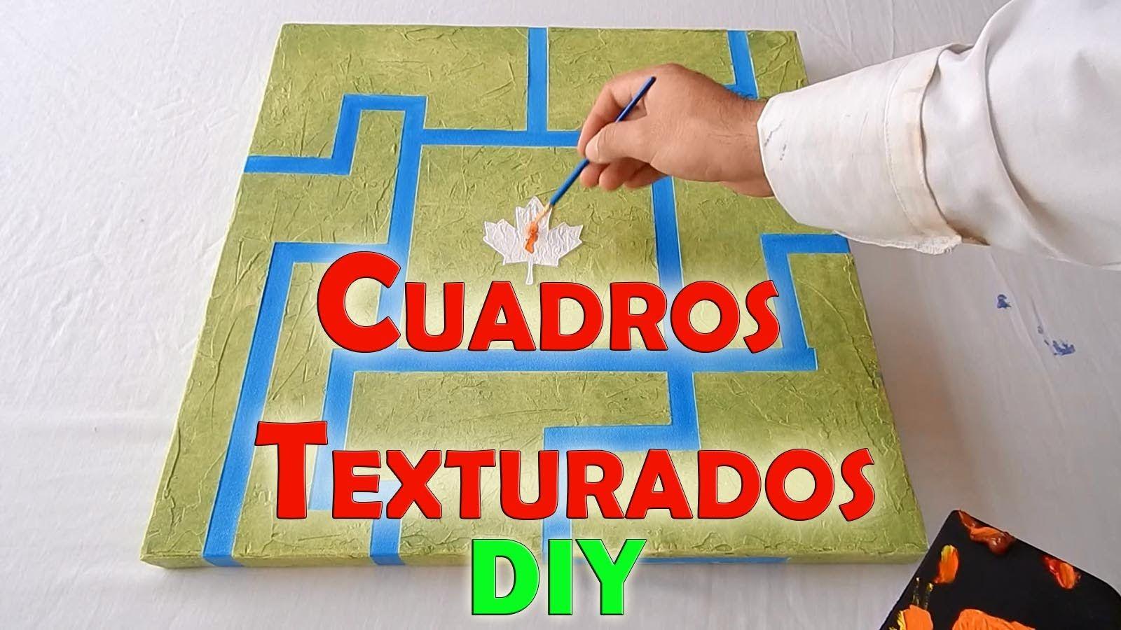 C mo hacer cuadros texturados f cil y bien explicado - Cuadros para pintar en casa ...