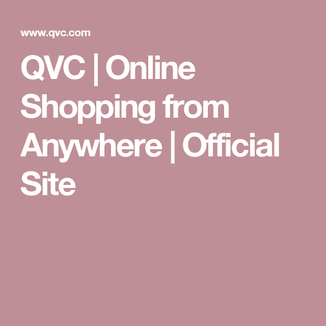 Qvc Online Shopping From Anywhere Official Site With Images