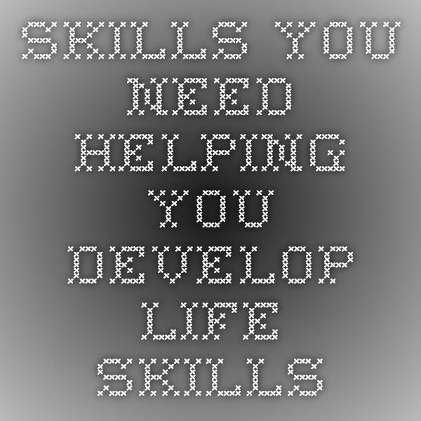 Skills You Need - Helping You Develop Life Skills
