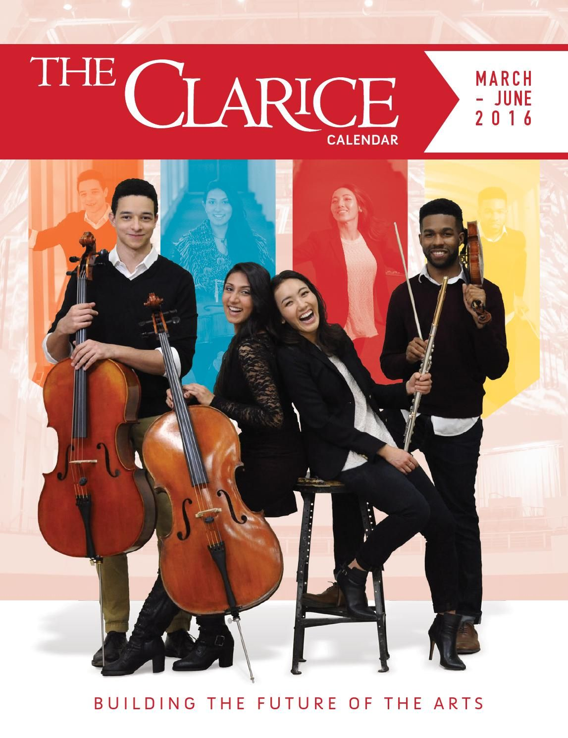 The Clarice Calendar •March - June, 2016  News and information about upcoming events at The Clarice Smith Performing Arts Center at the University of Maryland, College Park.