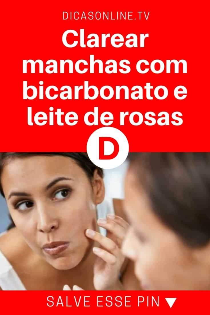 Clarear Manchas Com Bicarbonato E Leite De Rosas Leite De Rosa