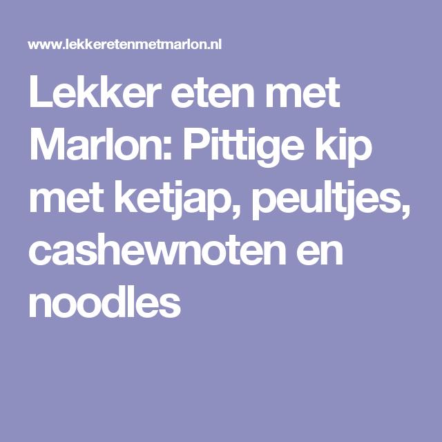 Lekker eten met Marlon: Pittige kip met ketjap, peultjes, cashewnoten en noodles