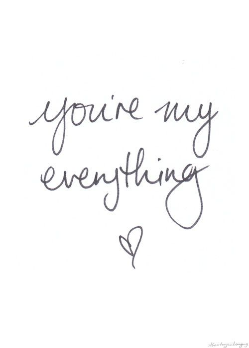 You are my everything love love quotes quotes quote in love love quote instagram quotes