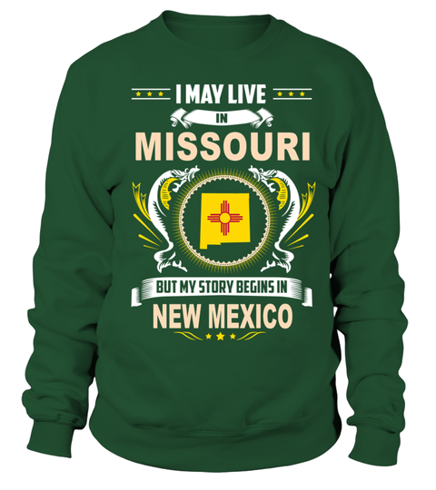 # May I Live In MISSOURI But My Story Begins In NEW MEXICO .  HOW TO ORDER:1. Select the style and color you want: 2. Click Reserve it now3. Select size and quantity4. Enter shipping and billing information5. Done! Simple as that!TIPS: Buy 2 or more to save shipping cost!This is printable if you purchase only one piece. so dont worry, you will get yours.Guaranteed safe and secure checkout via:Paypal | VISA | MASTERCARD