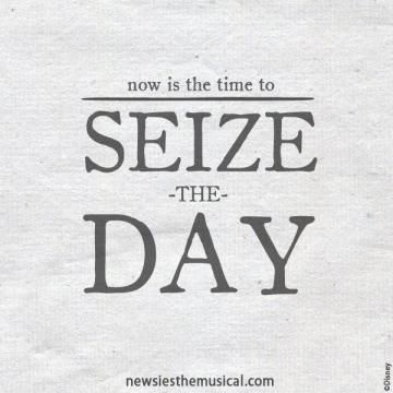 Seize The Day Newsies Broadway Quotes Newsies Theatre Quotes