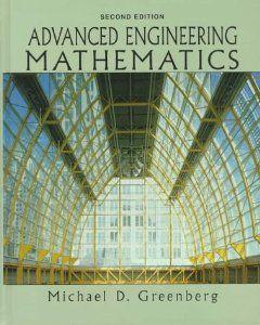 Advanced Engineering Mathematics 2nd Edition Michael Greenberg 9780133214314 Amazon Com Books Rent Not B Mathematics Advanced Mathematics Buy Textbooks