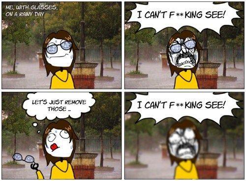 Where Are My Contacts When I Really Need Them Rainy Days Funny Memes Rainy Day