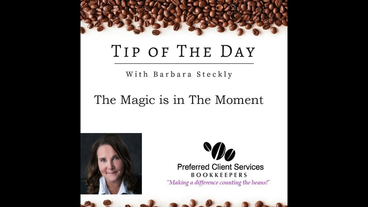 Business Tip Of The Day 84 The Magic is in The Moment