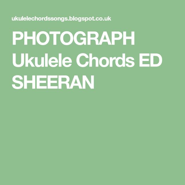 Photograph Ukulele Chords Ed Sheeran Ukulele Love Pinterest
