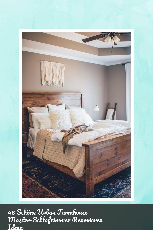 Beautiful 46 Schone Urban Farmhouse Master Schlafzimmer Renovieren