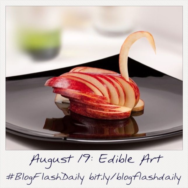 August 19: Edible Art #blogflashdaily #writing #writingprompt