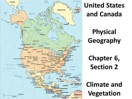 United States and Canada Physical Geography Chapter 6, Section 2 ...