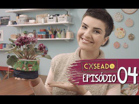 caseado • EP 04 • cachepô - YouTube